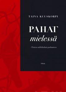 Taina Kuuskorven uusin tietokirja Pahat mielessä - Tieteen näkökulmia pahuuteen (Siltala) saatavilla nyt.